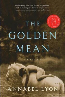 The golden mean : a novel Book cover