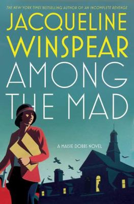 Among the mad : a Maisie Dobbs novel Book cover