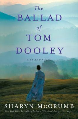 The ballad of Tom Dooley : a ballad novel Book cover