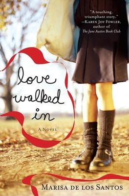 Love walked in : a novel Book cover