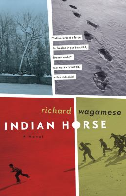 Indian horse : a novel Book cover