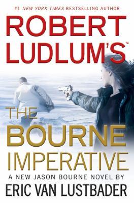 Robert Ludlum's The Bourne imperative : a new Jason Bourne novel Book cover