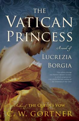 The Vatican princess : a novel of Lucrezia Borgia Book cover