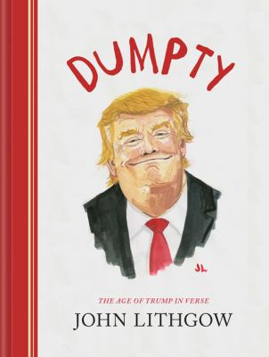 Dumpty : the age of Trump in verse Book cover