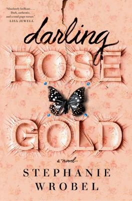 Darling Rose Gold : a novel Book cover