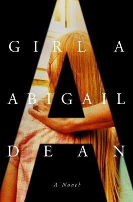 Girl A : a novel Book cover