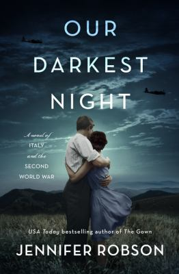 Our darkest night : a novel of Italy and the Second World War Book cover