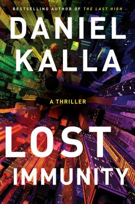 Lost immunity : a thrriller Book cover