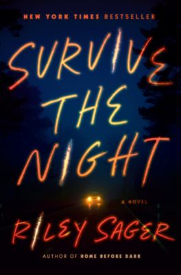 Survive the night : a novel Book cover