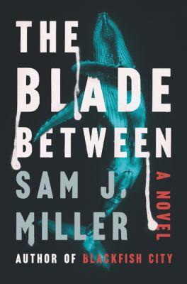 The blade between : a novel Book cover