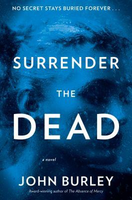 Surrender the dead : a novel Book cover