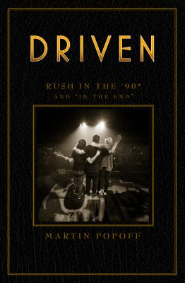 """Driven : Rush in the '90s and """"in the end"""" Book cover"""