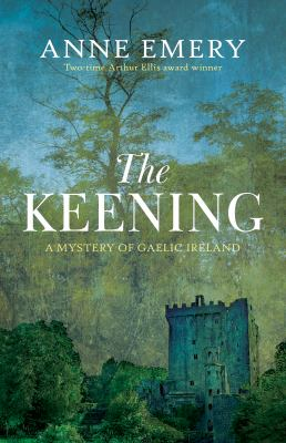 The keening : a mystery of Gaelic Ireland Book cover